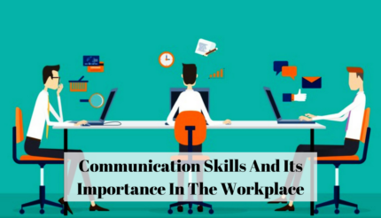 Communication Skills And Its Importance In The Workplace